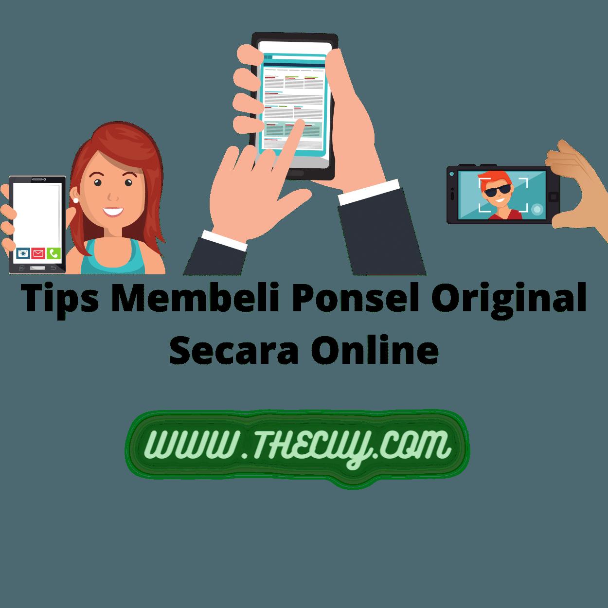 Tips Membeli Ponsel Original Secara Online