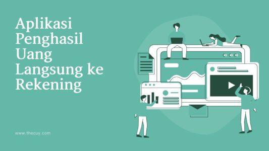 Aplikasi Penghasil Uang Langsung Ke Rekening Bank Lokal Arsip The Cuy