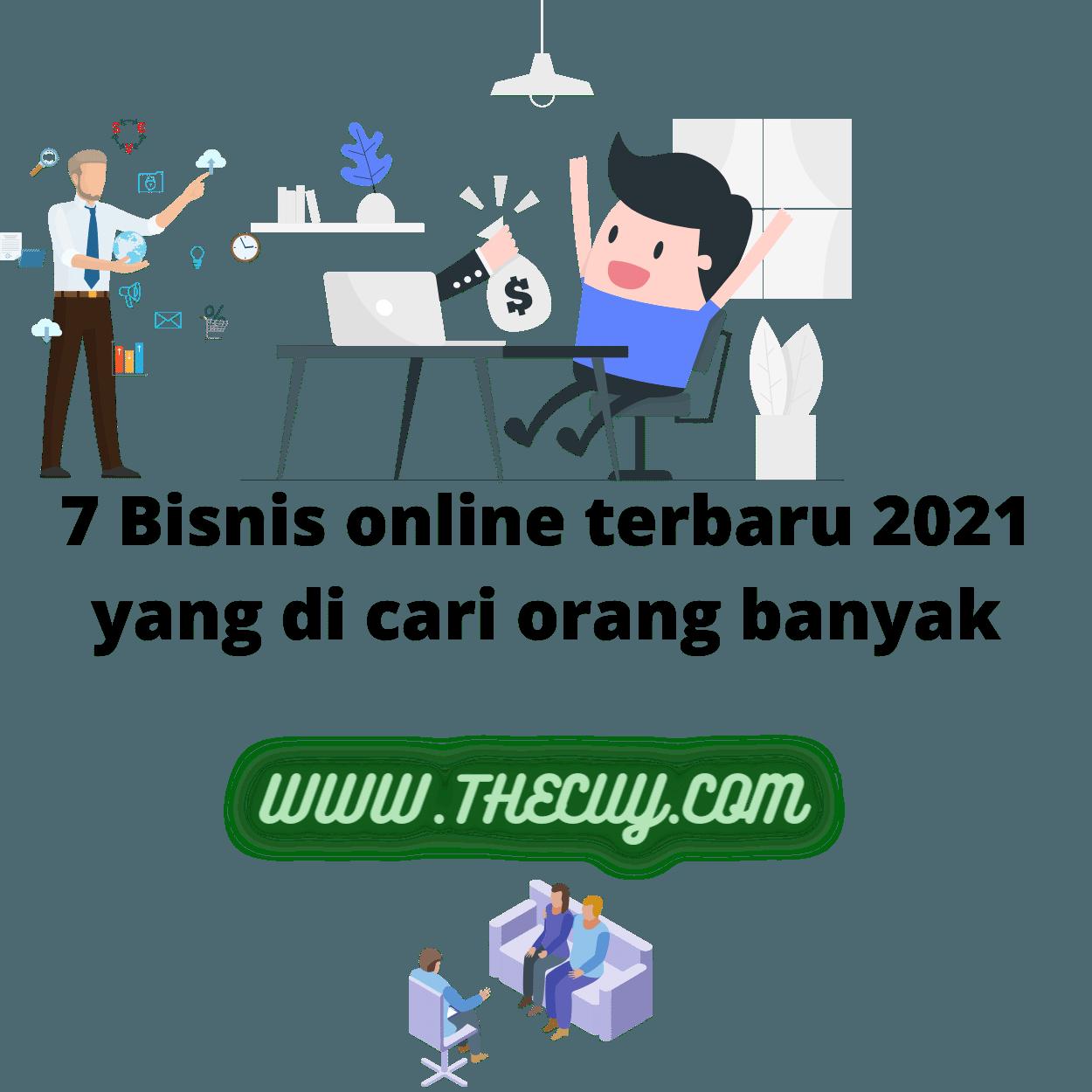 7 Bisnis online terbaru 2021 yang di cari orang banyak