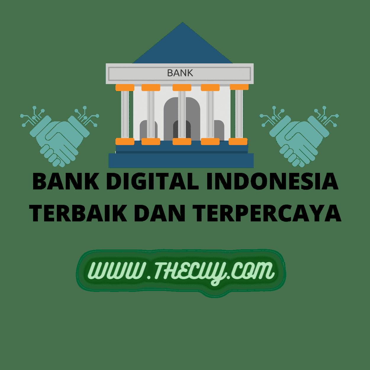 BANK DIGITAL INDONESIA TERBAIK DAN TERPERCAYA
