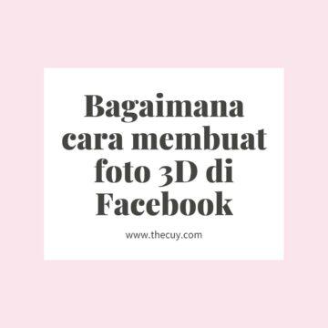 Bagaimana cara membuat foto 3D di Facebook