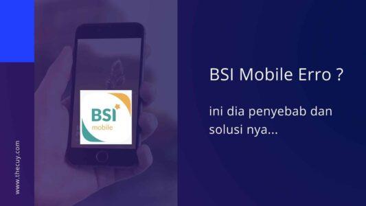 BSI Mobile Error, Ini Pemicu dan Solusinya