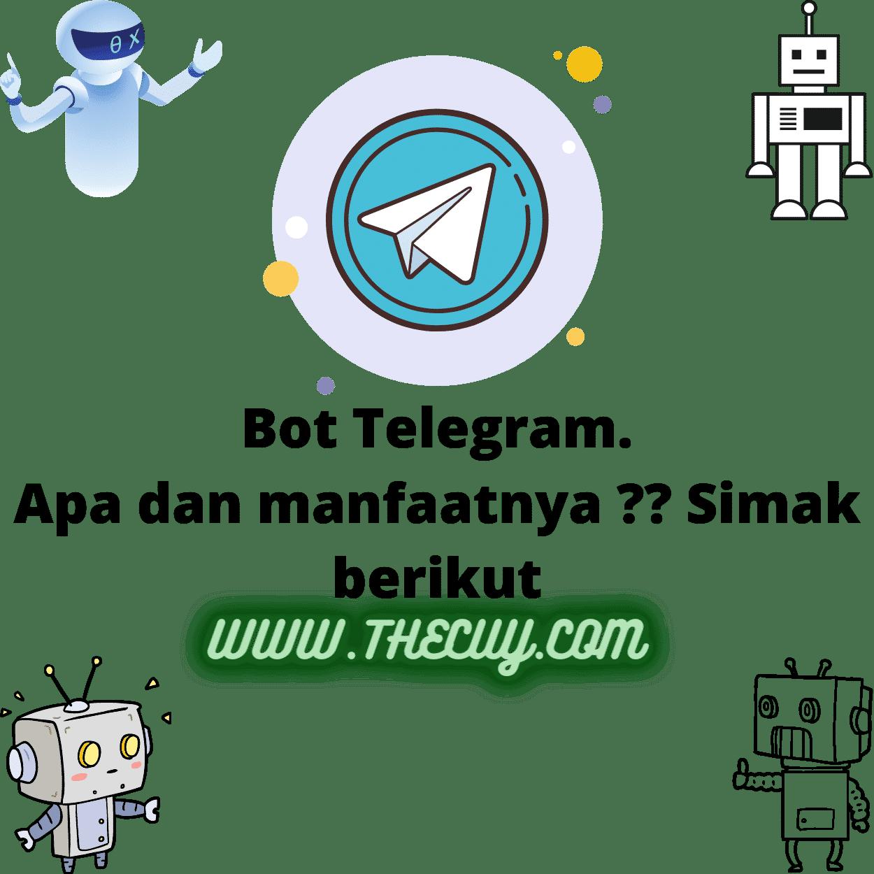 bot telegram Apa dan manfaatnya ??