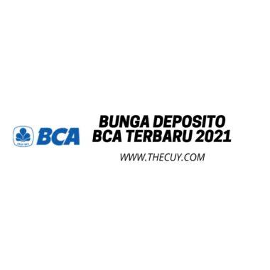 Bunga Deposito BCA Terbaru 2021