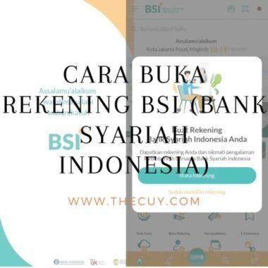CARA BUKA REKENING BSI (BANK SYARIAH INDONESIA)