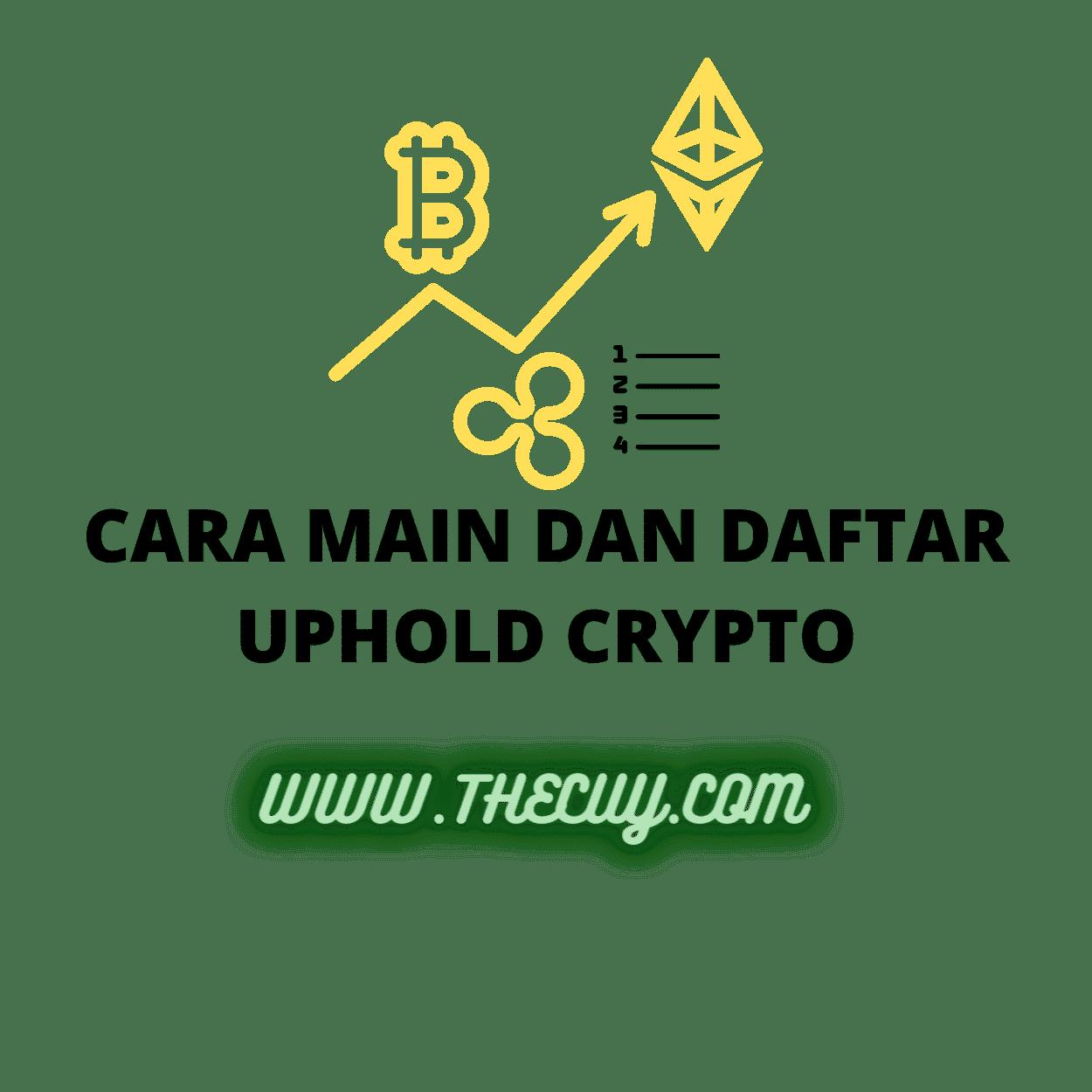 CARA MAIN DAN DAFTAR UPHOLD CRYPTO