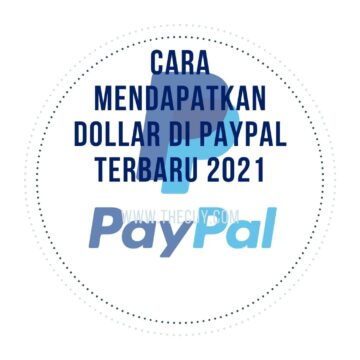 16 CARA MENDAPATKAN DOLLAR DI PAYPAL TERBARU 2021