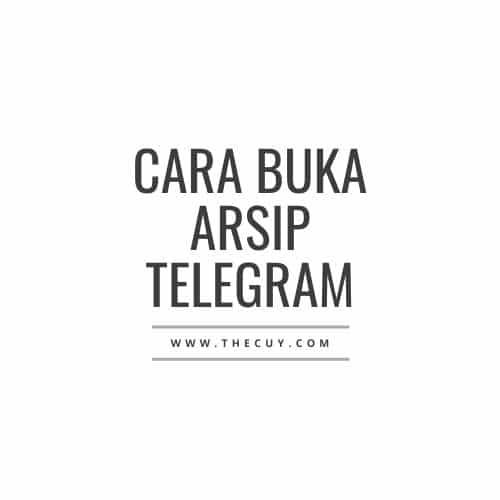 Cara Buka Arsip Telegram
