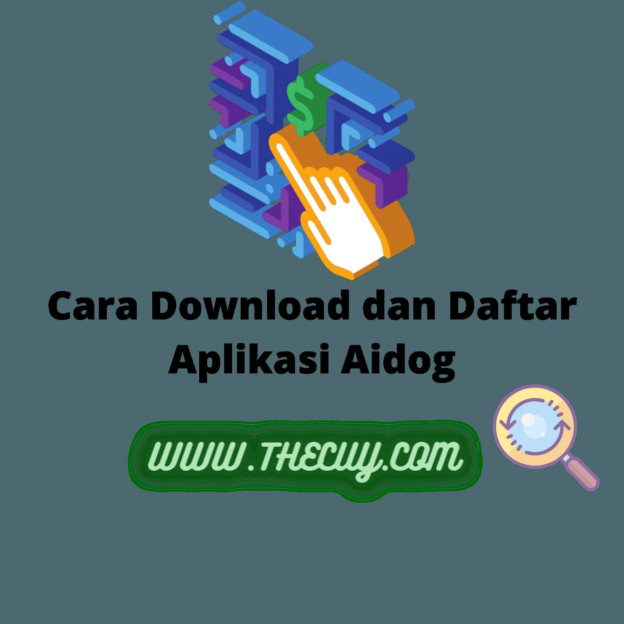Cara Download dan Daftar Aplikasi Aidog