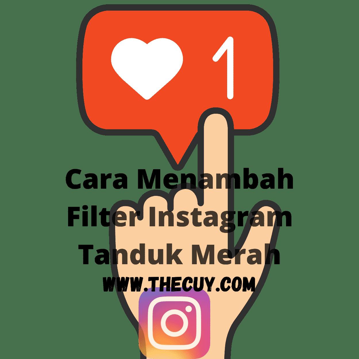 Cara Menambah Filter Instagram Tanduk Merah