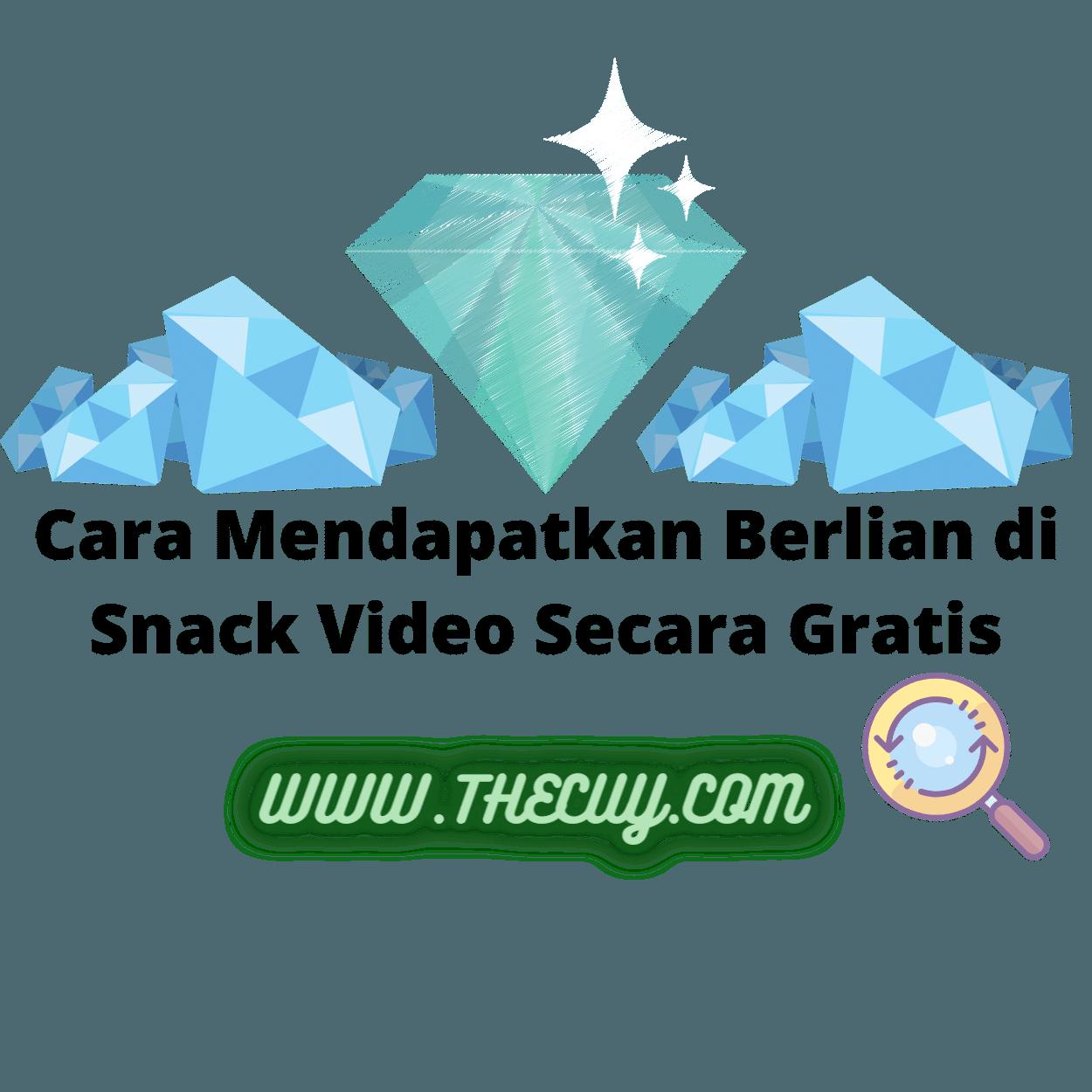 Cara Mendapatkan Berlian di Snack Video Secara Gratis
