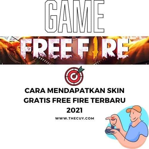 Cara Mendapatkan Skin Gratis Free Fire Terbaru 2021