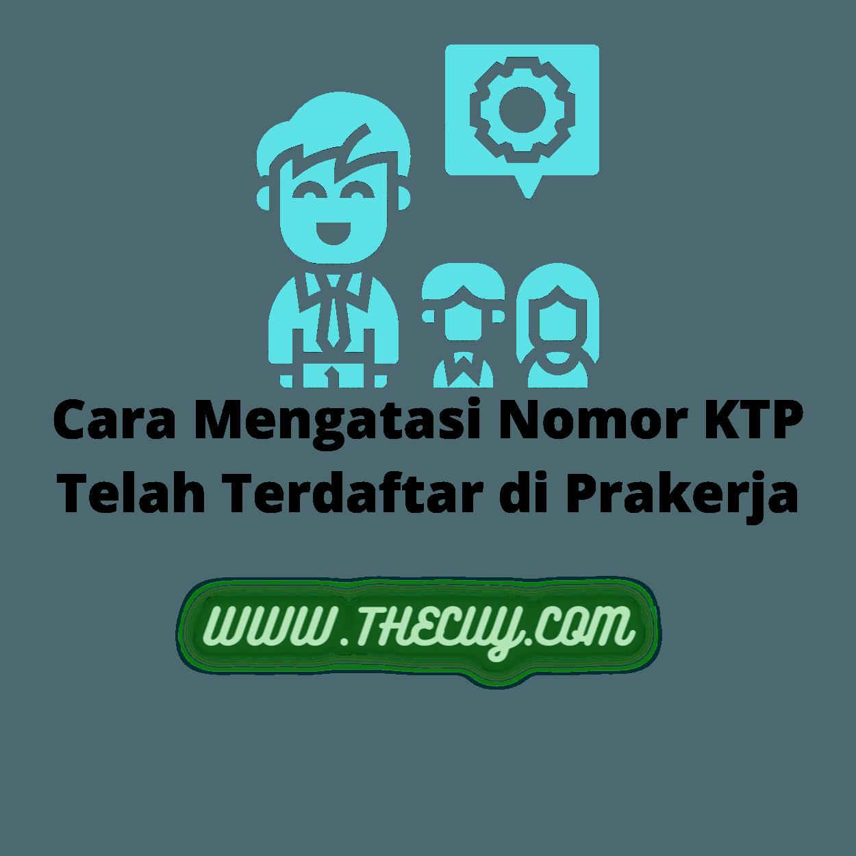 Cara Mengatasi Nomor KTP Telah Terdaftar di Prakerja