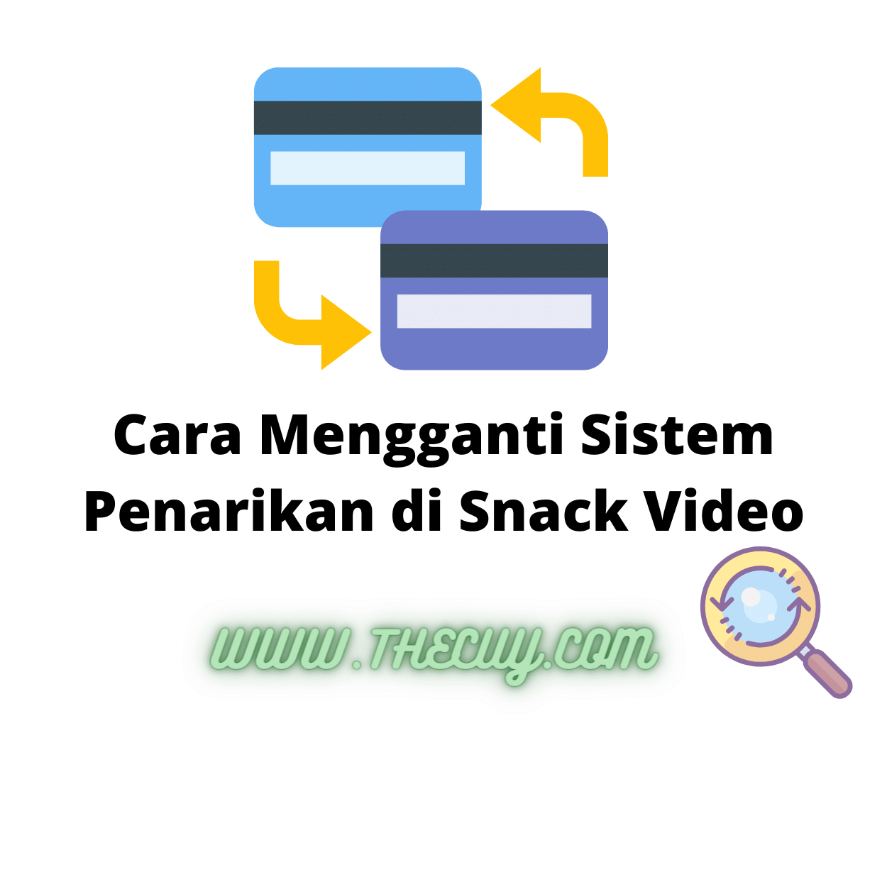 Cara Mengganti Sistem Penarikan di Snack Video