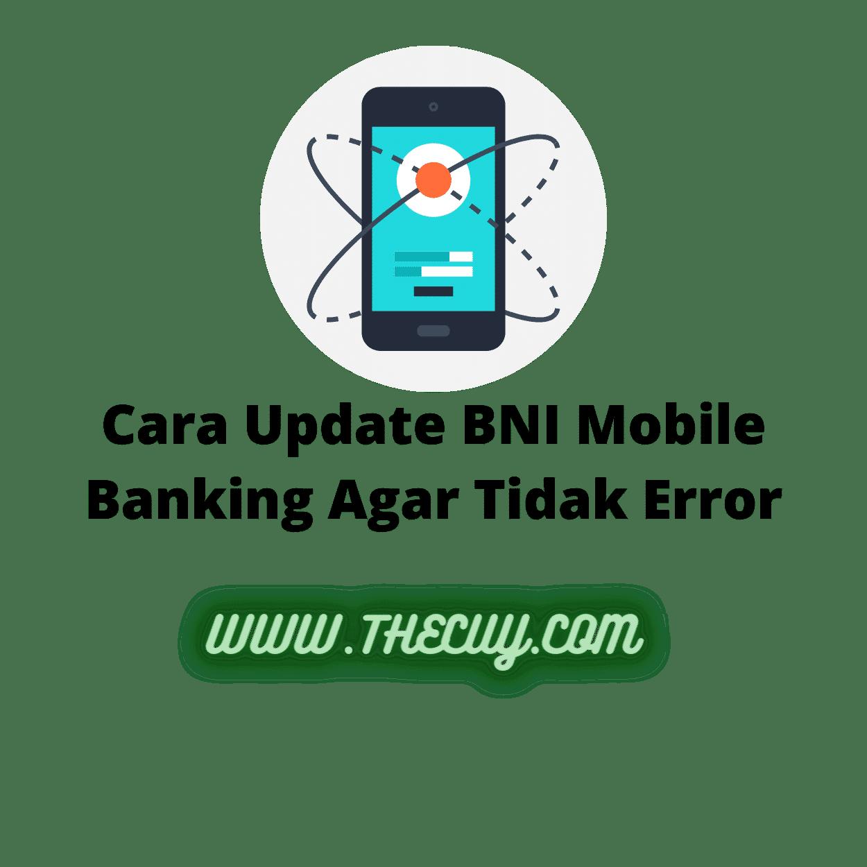 Cara Update BNI Mobile Banking Agar Tidak Error