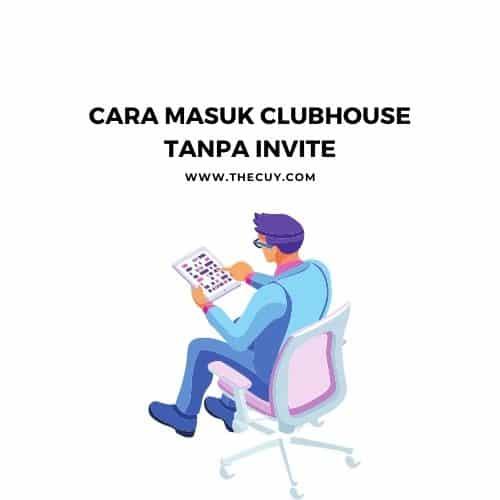 Cara masuk clubhouse tanpa invite