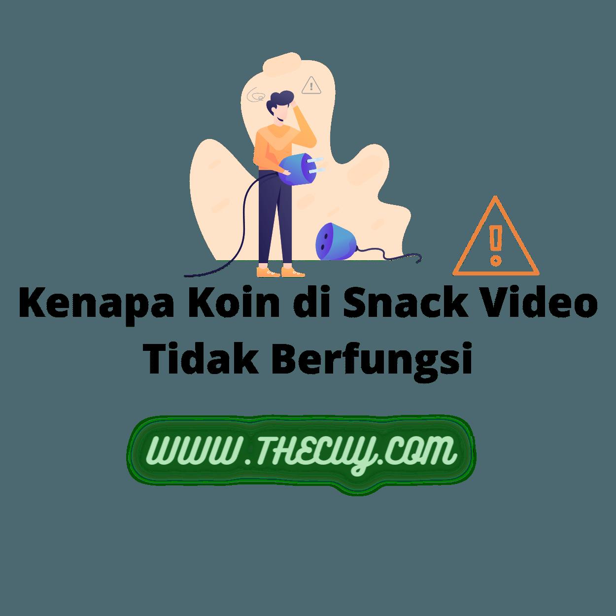 Kenapa Koin di Snack Video Tidak Berfungsi