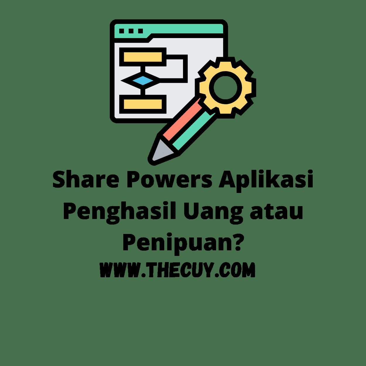 Share Powers Aplikasi Penghasil Uang atau Penipuan?