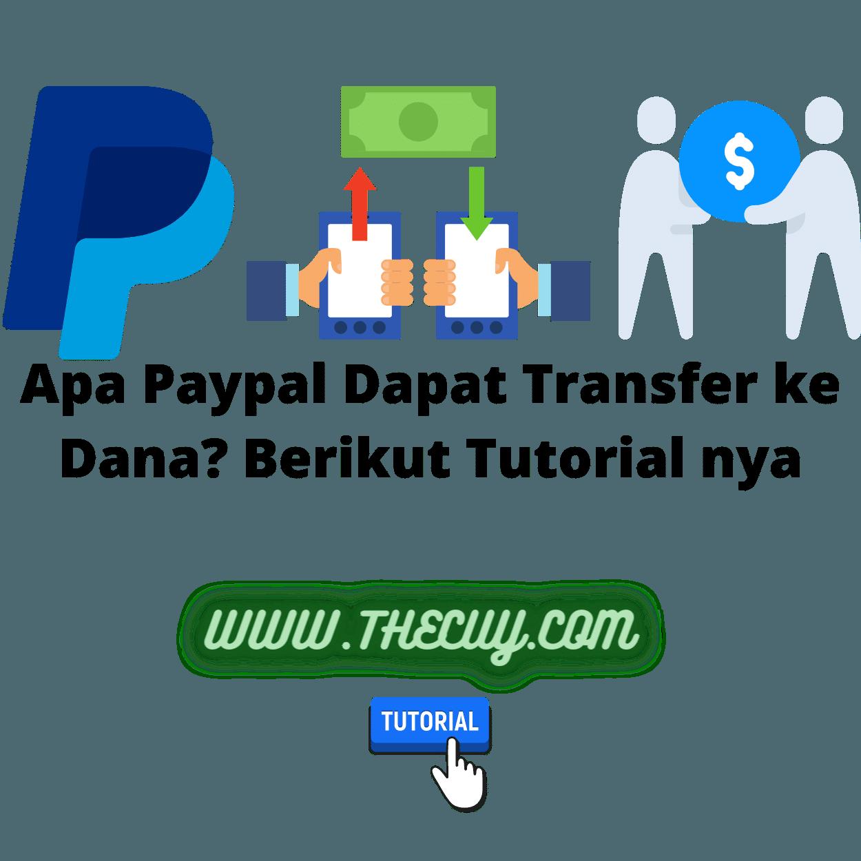 Apa Paypal Dapat Transfer ke Dana? Berikut Tutorial nya