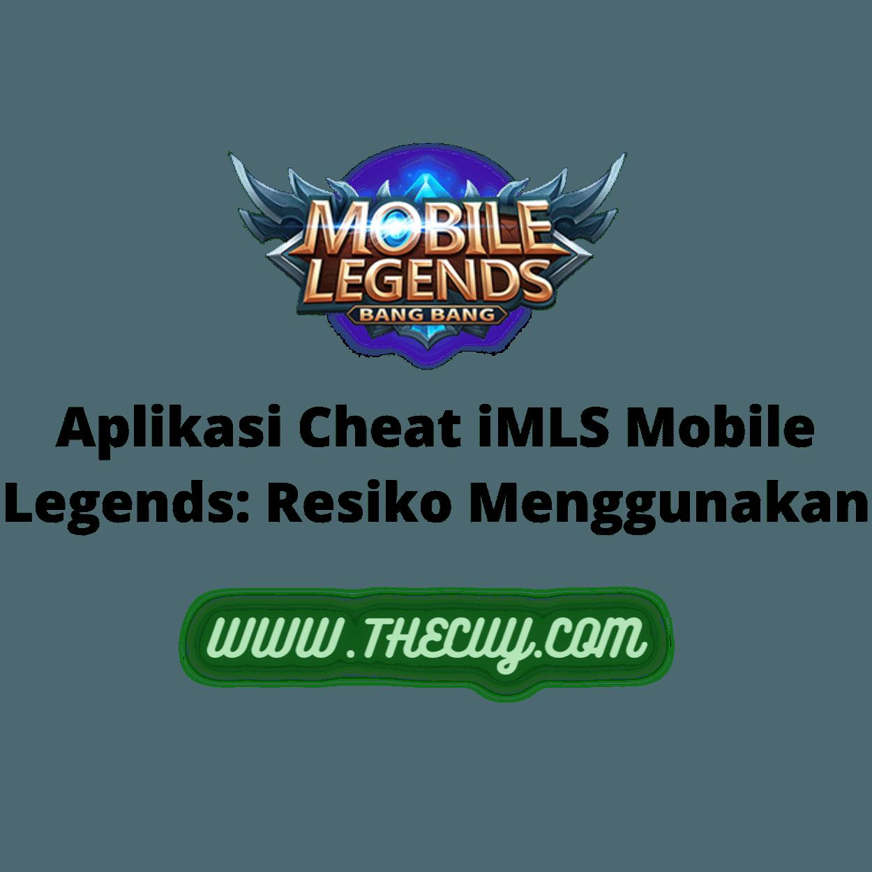 Aplikasi Cheat iMLS Mobile Legends: Resiko Menggunakan