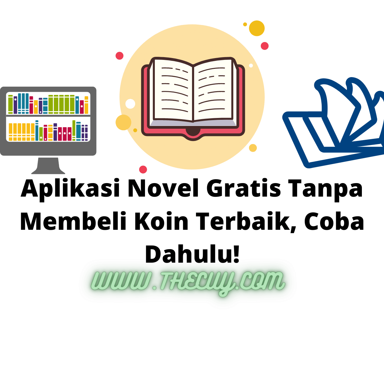 Aplikasi Novel Gratis Tanpa Membeli Koin Terbaik, Coba Dahulu!