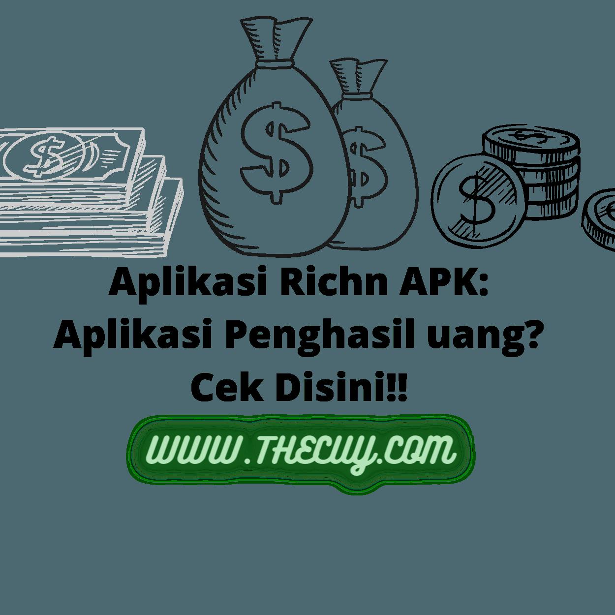 Aplikasi Richn APK: Aplikasi Penghasil uang? Cek Disini!!