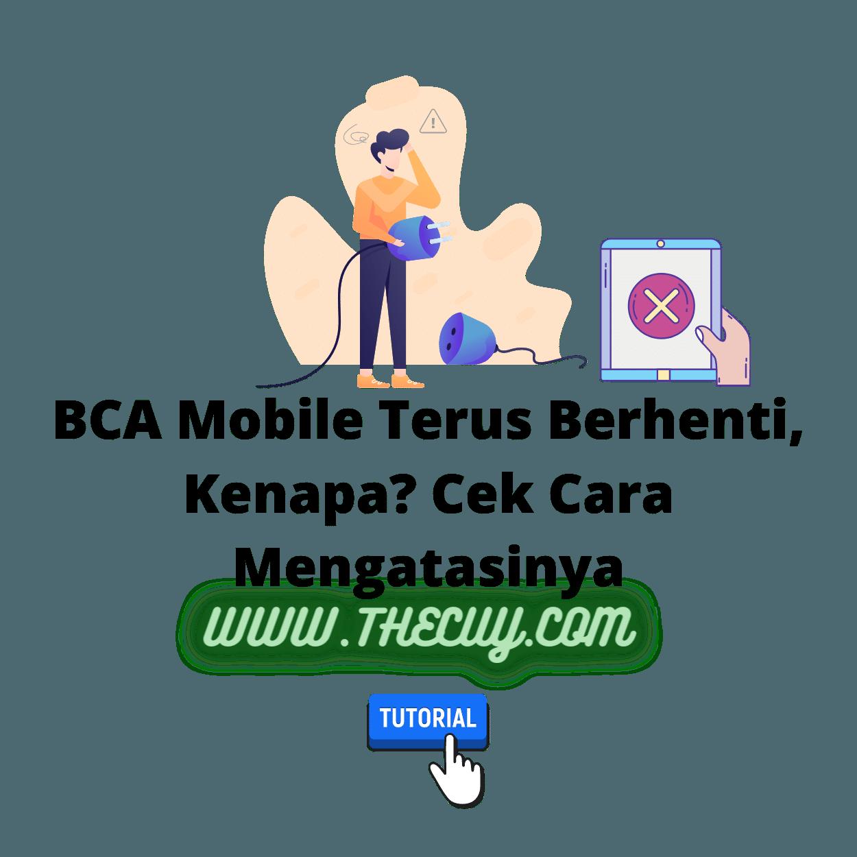 BCA Mobile Terus Berhenti, Kenapa? Cek Cara Mengatasinya