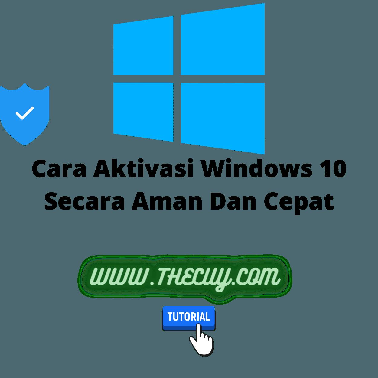 Cara Aktivasi Windows 10 Secara Aman Dan Cepat