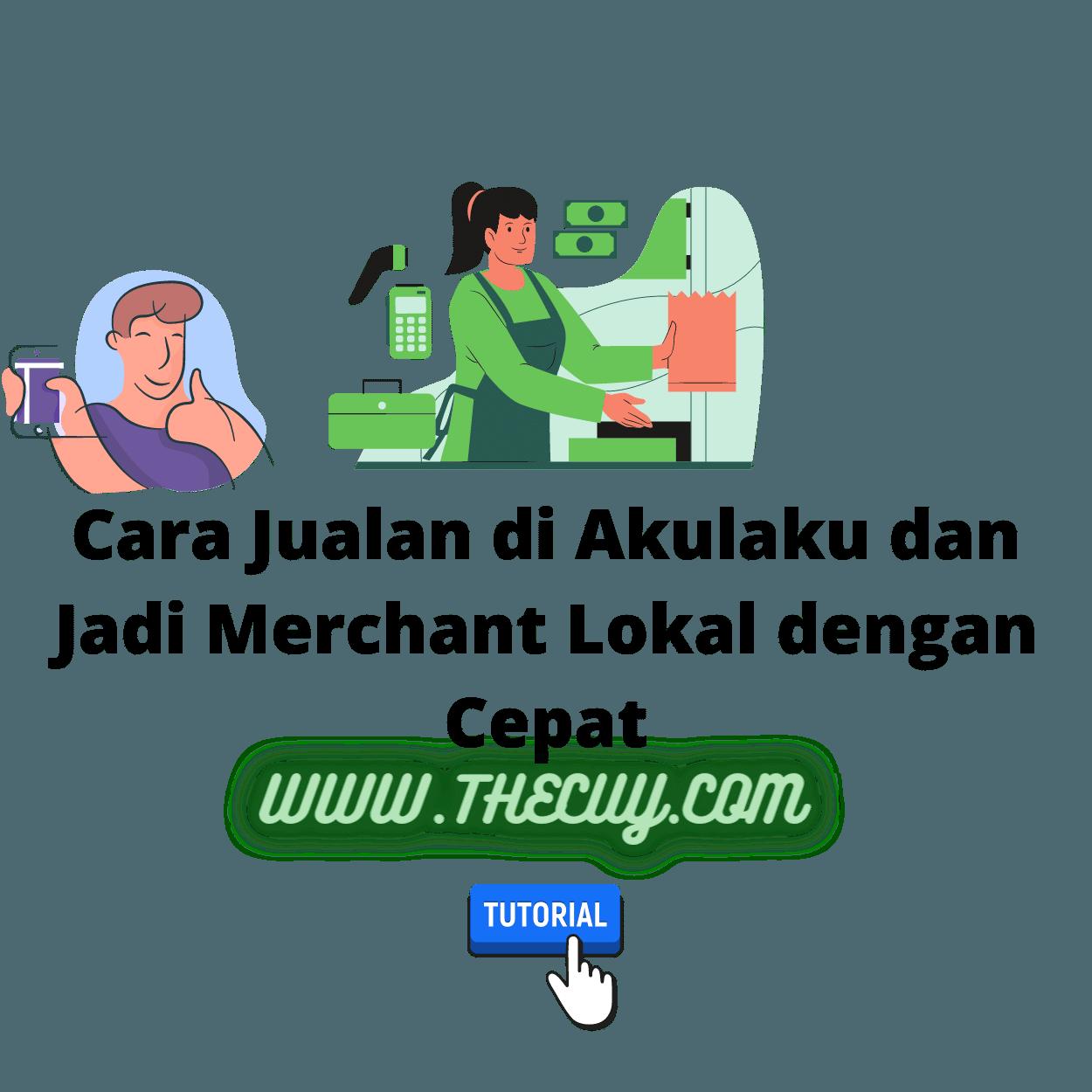 Cara Jualan di Akulaku dan Jadi Merchant Lokal dengan Cepat