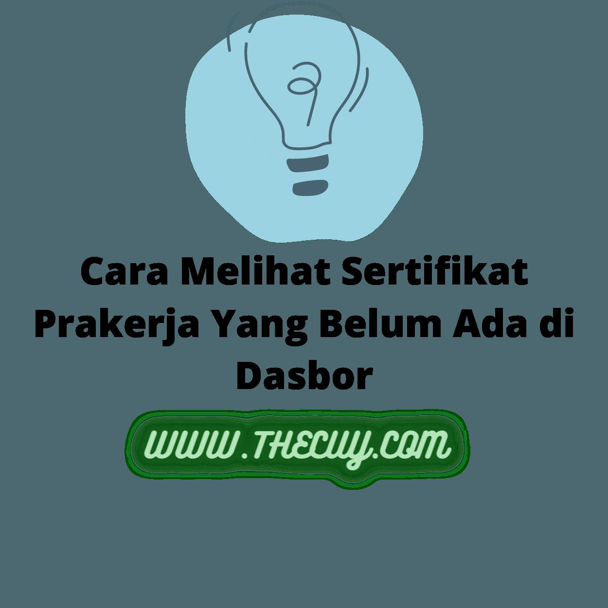 Cara Melihat Sertifikat Prakerja Yang Belum Ada di Dasbor