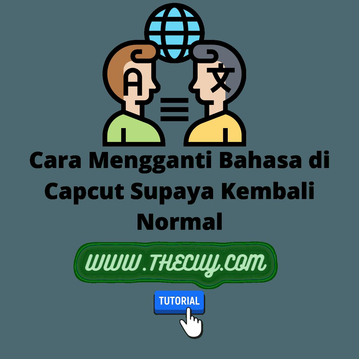 Cara Mengganti Bahasa di Capcut Supaya Kembali Normal