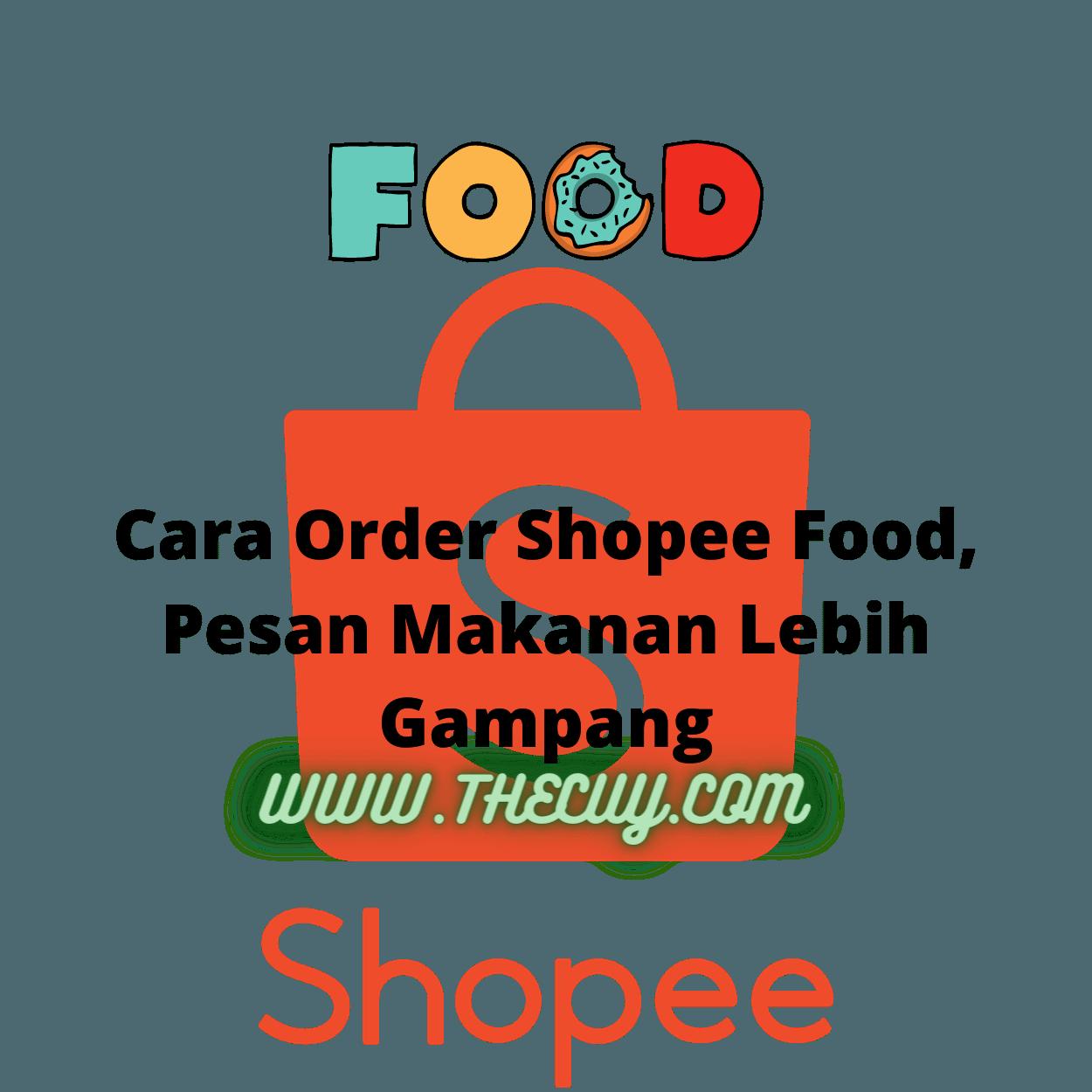 Cara Order Shopee Food, Pesan Makanan Lebih Gampang