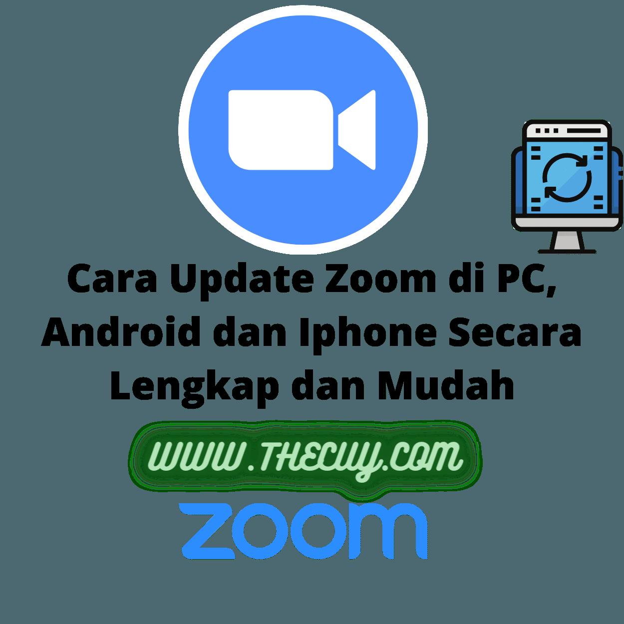 Cara Update Zoom di PC, Android dan Iphone Secara Lengkap dan Mudah