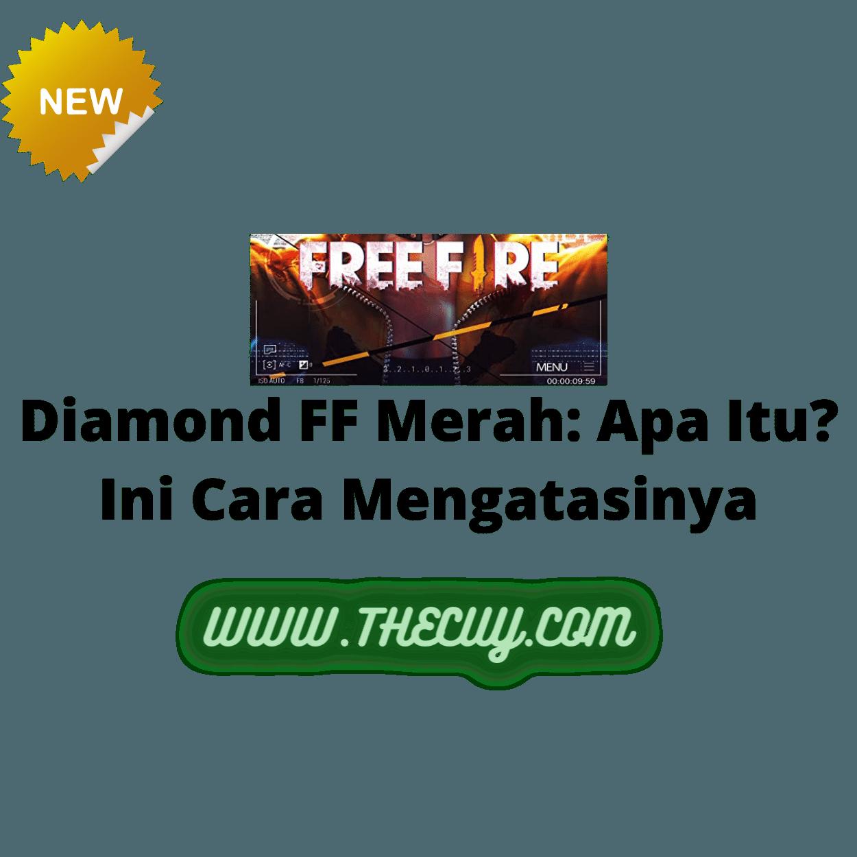 Diamond FF Merah: Apa Itu? Ini Cara Mengatasinya
