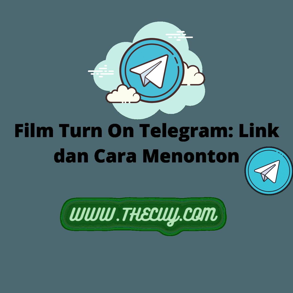 Film Turn On Telegram: Link dan Cara Menonton