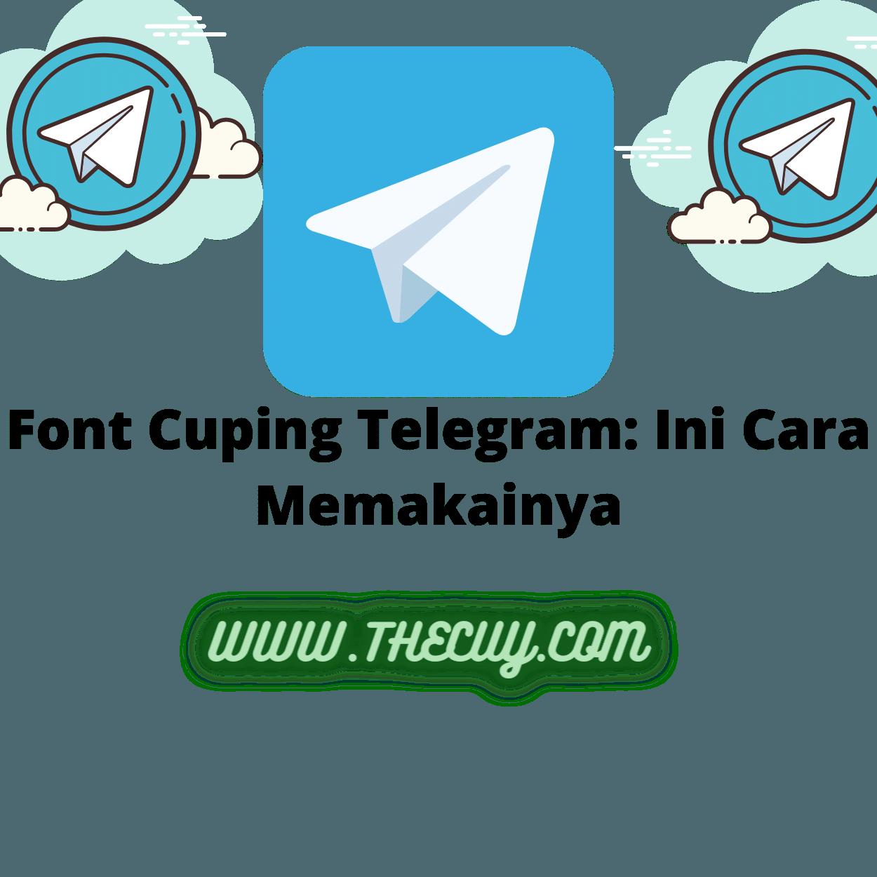Font Cuping Telegram: Ini Cara Memakainya