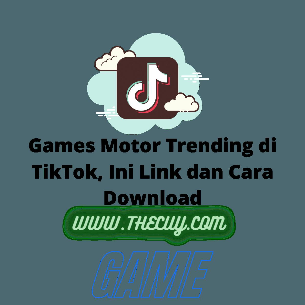 Games Motor Trending di TikTok, Ini Link dan Cara Download