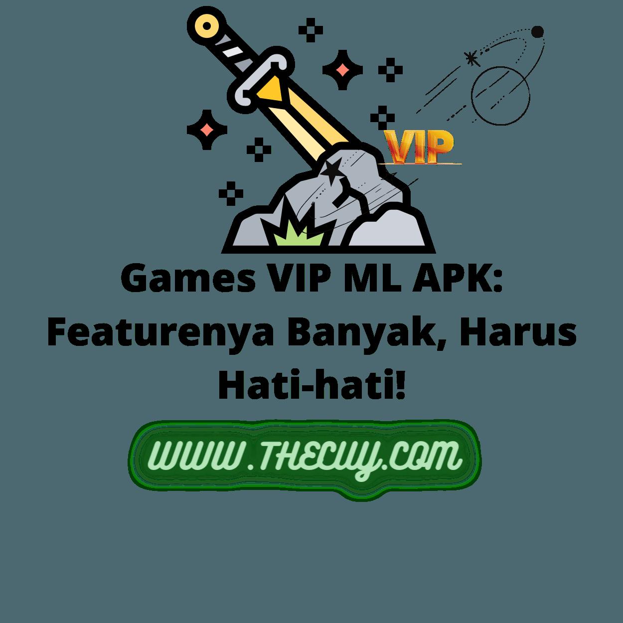 Games VIP ML APK: Featurenya Banyak, Harus Hati-hati!