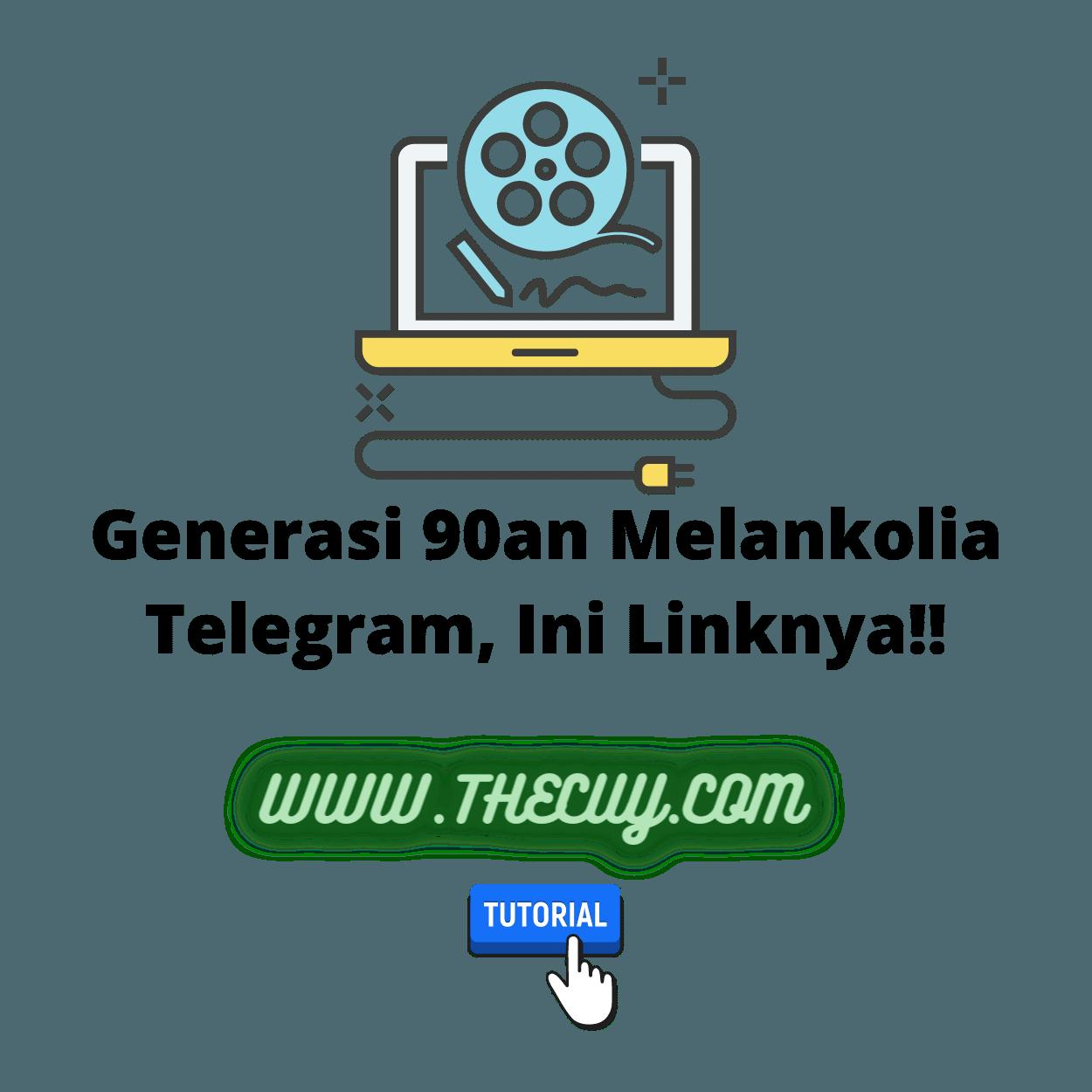 Generasi 90an Melankolia Telegram, Ini Linknya!!