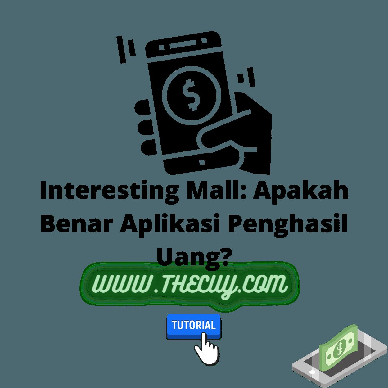 Interesting Mall: Apakah Benar Aplikasi Penghasil Uang?