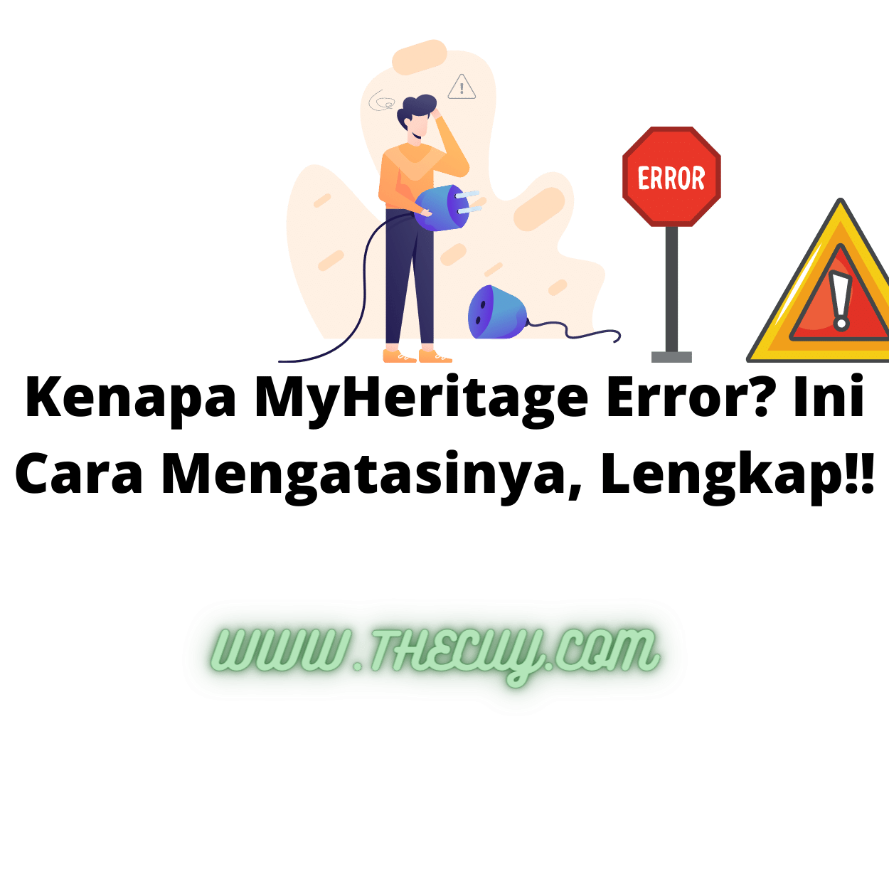 Kenapa MyHeritage Error? Ini Cara Mengatasinya, Lengkap!!