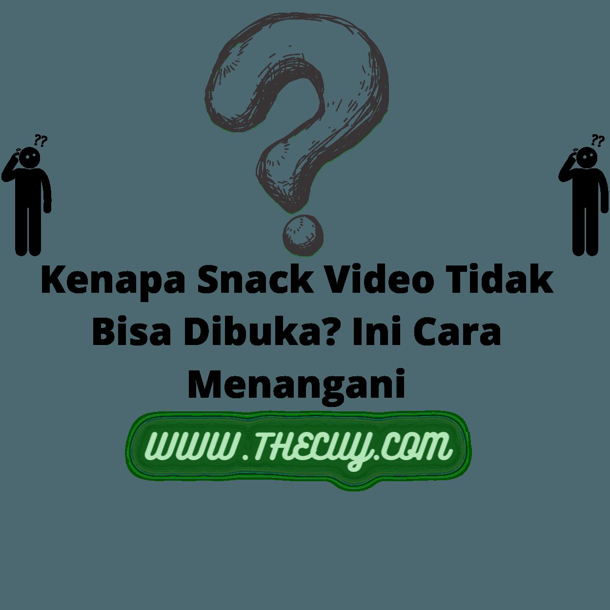 Kenapa Snack Video Tidak Bisa Dibuka? Ini Cara Menangani