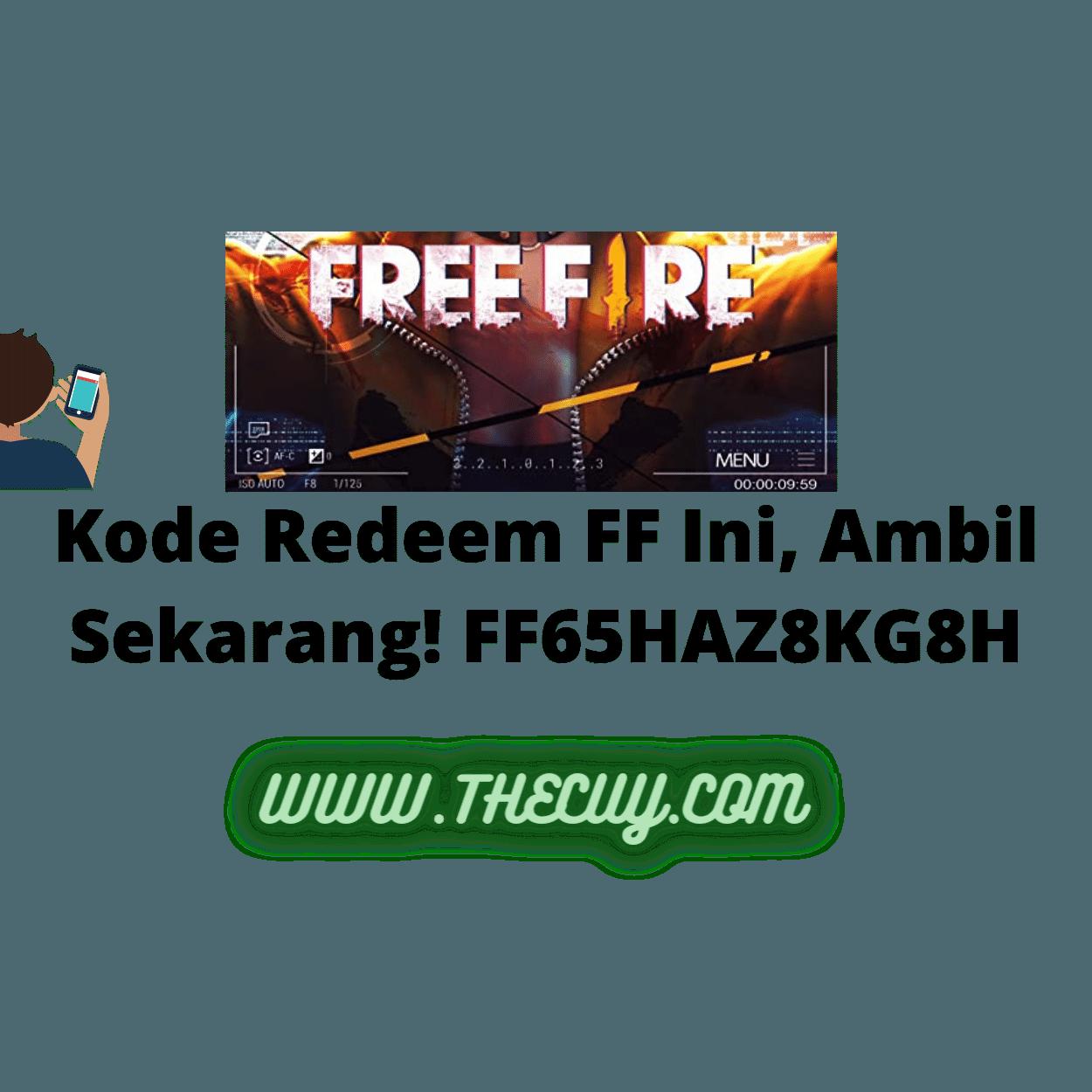 Kode Redeem FF Ini, Ambil Sekarang! FF65HAZ8KG8H