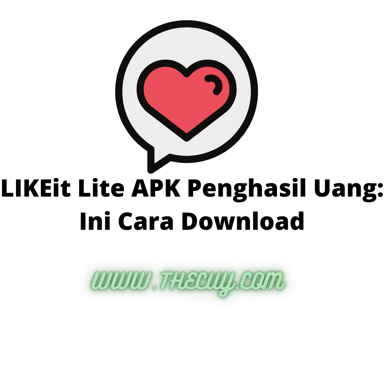 LIKEit Lite APK Penghasil Uang: Ini Cara Download