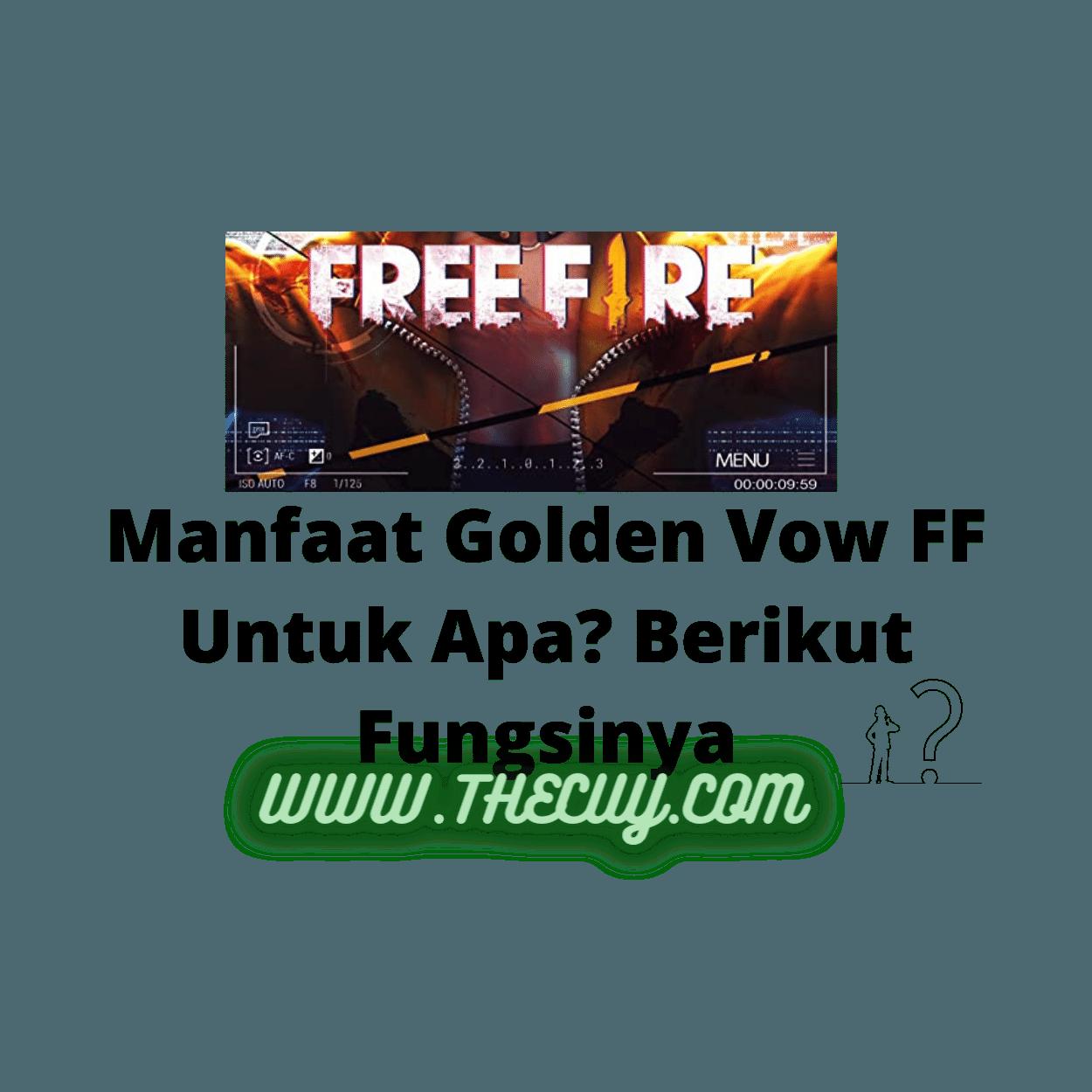 Manfaat Golden Vow FF Untuk Apa? Berikut Fungsinya