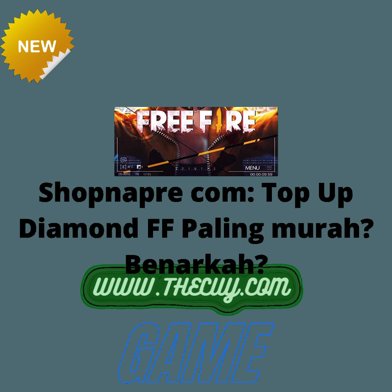 Shopnapre com: Top Up Diamond FF Paling murah? Benarkah?