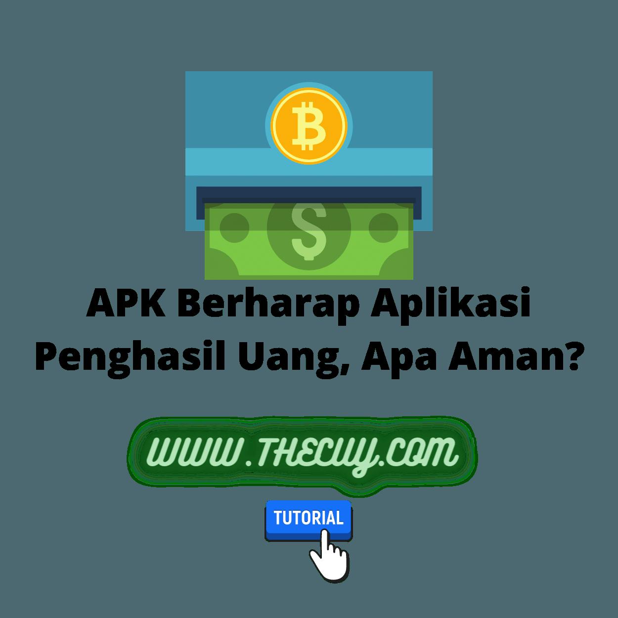 APK Berharap Aplikasi Penghasil Uang, Apa Aman?
