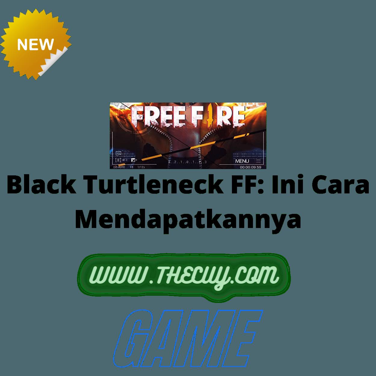 Black Turtleneck FF: Ini Cara Mendapatkannya