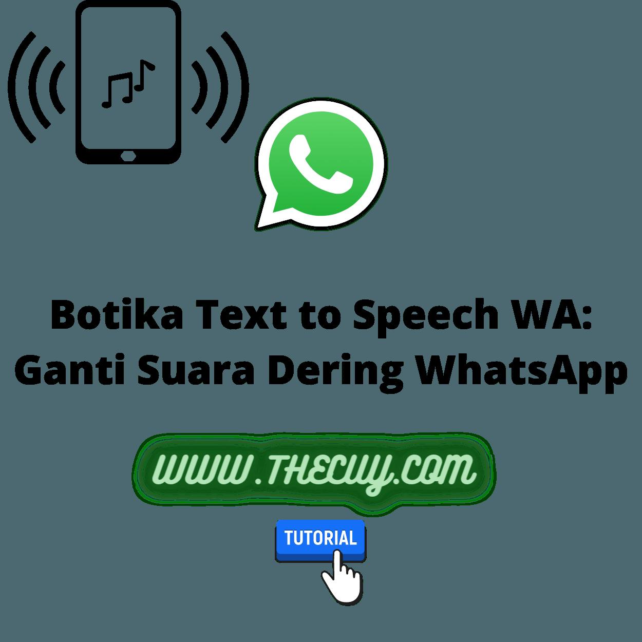 Botika Text to Speech WA: Ganti Suara Dering WhatsApp