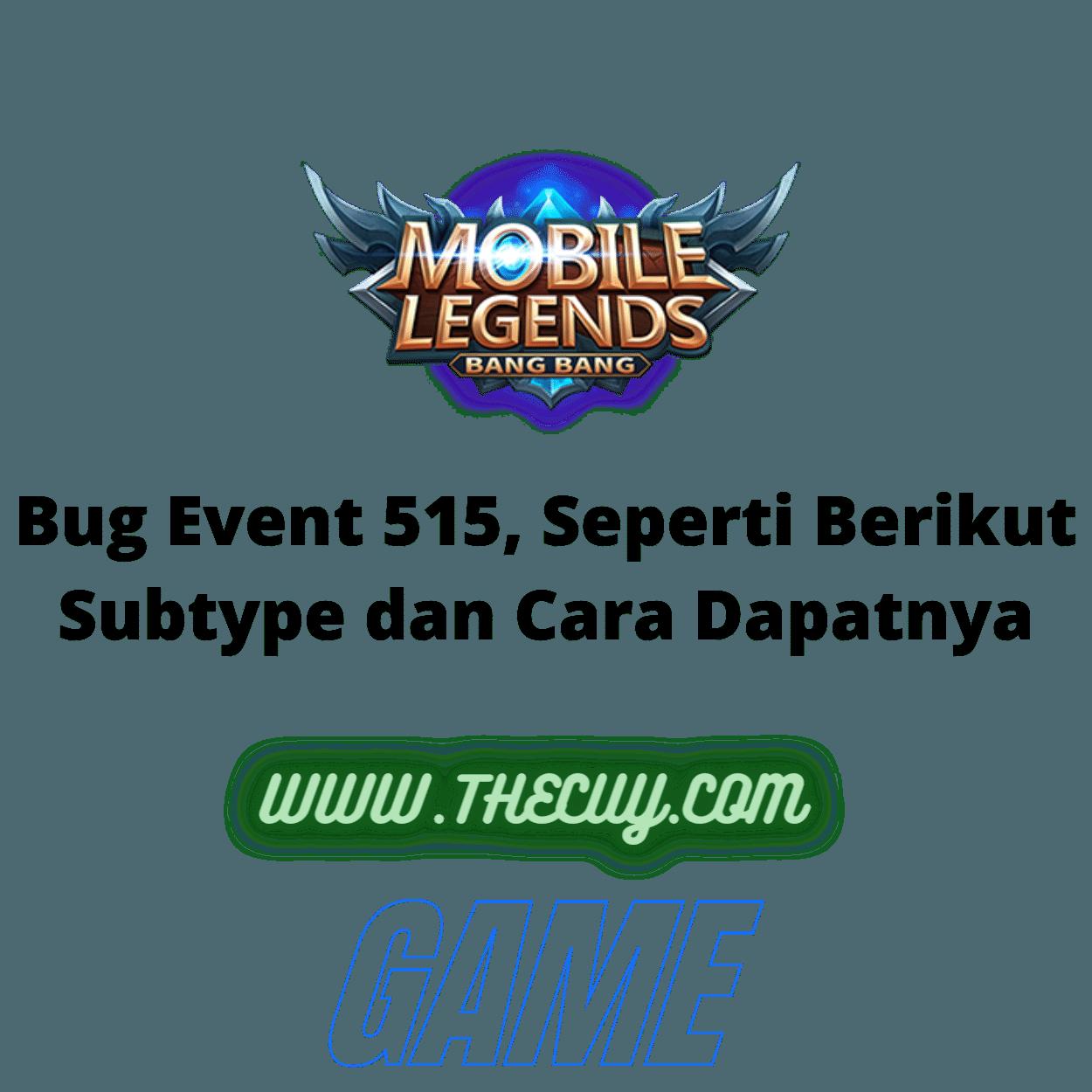 Bug Event 515, Seperti Berikut Subtype dan Cara Dapatnya